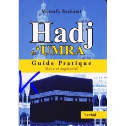 Hadj et Umra, guide pratique - Mostafa Brahami