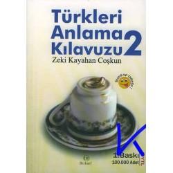 Türkleri Anlama Kılavuzu 2 - Zeki Kayahan Coşkun