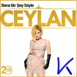Bana Bir Şey Söyle - Ceylan - 2 CD