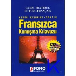 Fransızca Konuşma Kılavuzu - CD ile birlikte - Kendi Kendine, Pratik - Guide Pratique de Turc - Français - Fono