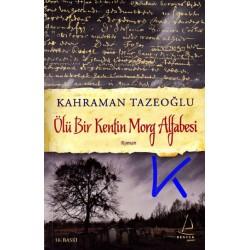 Ölü Bir Kentin Morg Alfabesi - Kahraman Tazeoğlu