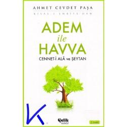 Adem ile Havva - Cenneti Alâ ve Şeytan - Kısası Enbiya'dan - Ahmet Cevdet Paşa