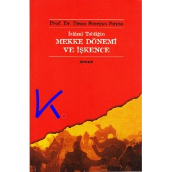 Islami Tebliğin Mekke Dönemi ve Işkence - Ihsan Süreyya Sırma, pr dr