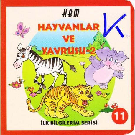 Hayvanlar ve Yavrusu 2 - Ilk Bilgilerim Serisi 11 - Sert karton kitap