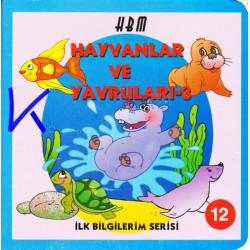 Hayvanlar ve Yavruları 3 - Ilk Bilgilerim Serisi 12 - Sert karton kitap