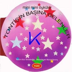 Tontiş'in Başına Gelenler - Mini Mini Öyküler - Sert karton sayfa kitap