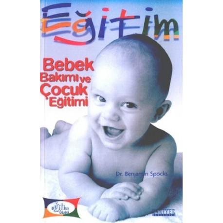 Bebek Bakımı ve Çocuk Eğitimi - Benjamin Spocks, dr