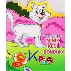 Minik Kedi Boncuk - Dokun Hisset Dizisi - Sert karton sayfa kitap - Hobi