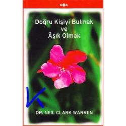 Doğru Kişiyi Bulmak ve Âşık Olmak - Neil Clark Warren