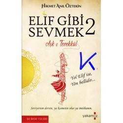 Elif Gibi Sevmek 2 - Aşkı Tevekkül - Hikmet Anıl Öztekin