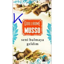 Seni Bulmaya Geldim - Guillaume Musso