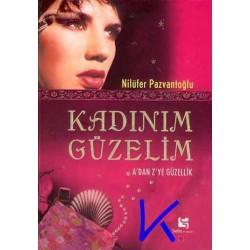 Kadınım Güzelim / A'dan Z'ye Güzellik - Nilüfer Pazvantoğlu