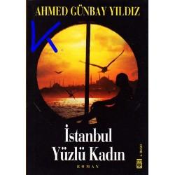 Istanbul Yüzlü Kadın - Ahmed Günbay Yıldız