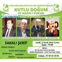 2 ocak 2015 cuma Lyon Vénissieux Eyup Sultan camiinde Sakalı Şerif, Kuran ziyafeti ve Regaib Kandili programında sergimizle...