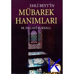 Ehli Beyt'in Mübarek Hanımları - Mustafa Necati Bursalı