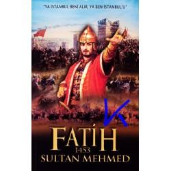 Fatih Sultan Mehmed 1453 - Fatih Gül