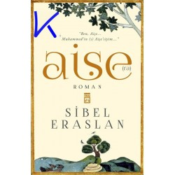 Aişe (ra) - Sibel Eraslan