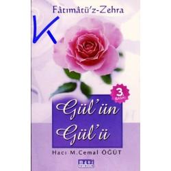 Fatımatü'z - Zehra - Gül'ün Gülü - Hacı M. Cemal Öğüt