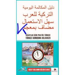 Araplar Için Pratik Türkçe Konuşma Kılavuzu - kolay kullanım, sözlük ilaveli - Sezer Şüheyli