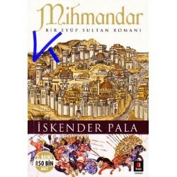 Mihmandar - Bir Eyup Sultan Romanı - Iskender Pala