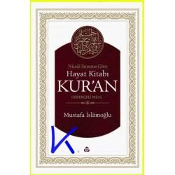 Nüzul Sırasına Göre Hayat Kitabı Kur'an - Gerekçeli Meal - Mustafa Islamoğlu