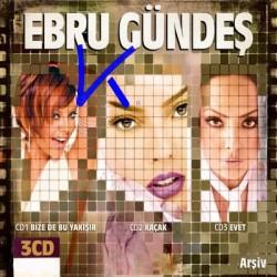 Ebru Gündeş Arşiv - 3 CD set - Evet, Kaçak, Bize de Bu Yakışır