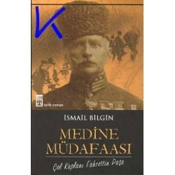 Medine Müdafası, Çöl Kaplanı Fahrettin Paşa - Ismail Bilgin