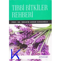 Tıbbi Bitkiler Rehberi - Ibrahim Adnan Saraçoğlu, pr dr