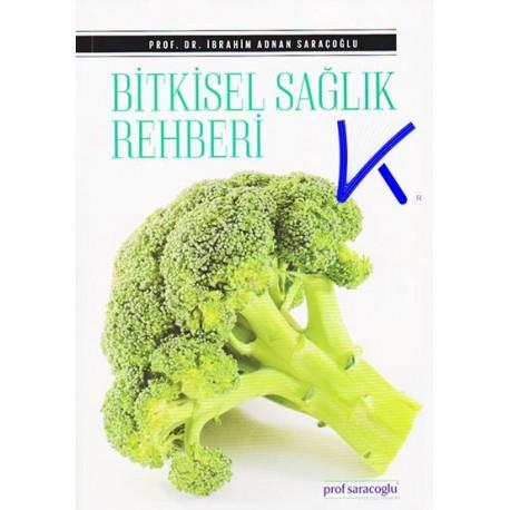 Bitkisel Sağlık Rehberi - Ibrahim Adnan Saraçoğlu, pr dr