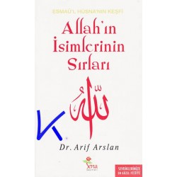 Allah'ın Isimlerinin Sırları - Esmaül Hüsna'nın Keşfi - Arif Arslan, dr