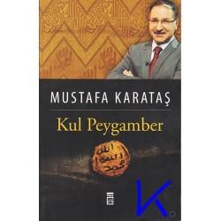 Kul Peygamber - Mustafa Karataş, dç dr
