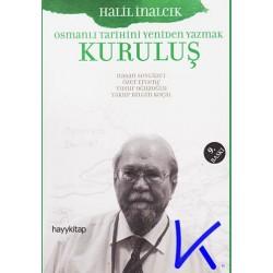 Kuruluş - Osmanlı Tarihini Yeniden Yazmak - Halil Inalcık