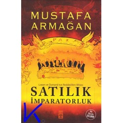 Satılık Imparatorluk - Lozan ve Osmanlı'nın Reddedilen Mirası - Mustafa Armağan