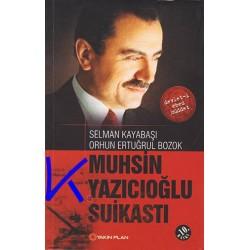Muhsin Yazıcıoğlu Suikastı - Selman Kayabaşı, Orhun Ertuğrul Bozok