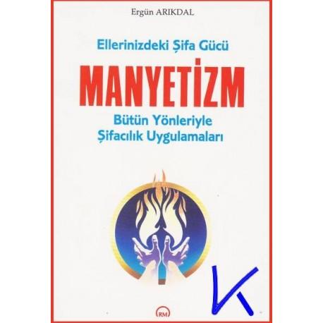Manyetizm - Ellerinizdeki Şifa Gücü - Ergün Arıkdal
