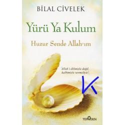 Yürü Ya Kulum - Bilal Civelek