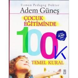 Çocuk Eğitiminde 100 Temel Kural - Adem Güneş, pedagog