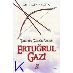 Ertuğrul Gazi - Tarihin Gönül Aynası - Mustafa Akgün