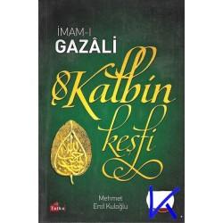 Kalbin Keşfi - Imam Gazali - Mehmet Erol Kuloğlu