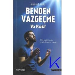Benden Vazgeçme Ya Rab ! - Mehmet Yıldız