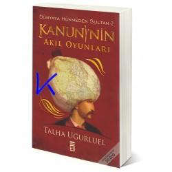 Kanuni'nin Akıl Oyunları - Dünyaya Hükmeden Sultan 2 - Talha Uğurluel