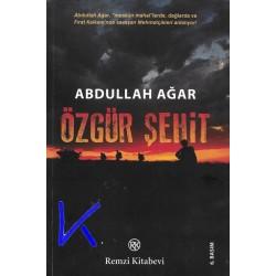 Özgür Şehit - Abdullah Ağar