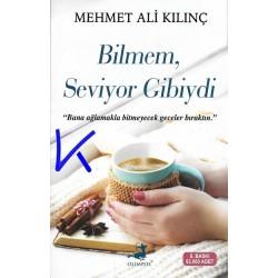Bilmem, Seviyor Gibiydi - Mehmet Ali Kılınç