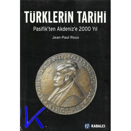 Türklerin Tarihi, Pasifik'ten Akdeniz'e 2000 Yıl - Jean Paul Roux