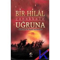 Bir Hilal Uğruna Çanakkale - Bilal Eren-Hakkı Karatekeli