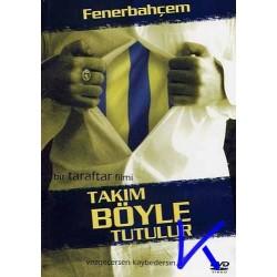 Takım Böyle Tutulur, Fenerbahçem - VCD