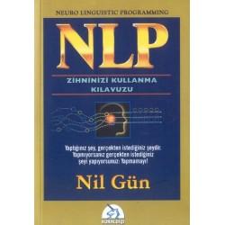 NLP Zihninizi Kullanma Kılavuzu - Nil Gün