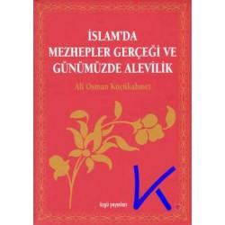 Islam'da Mezhepler Gerçeği ve Günümüzde Alevilik - Ali Osman Küçükahmet