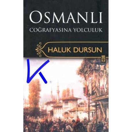 Osmanlı Coğrafyasına Yolculuk - Haluk Dursun