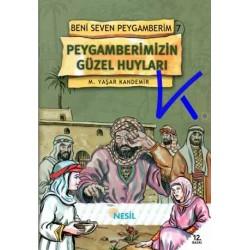 Peygamberimizin Güzel Huyları (Beni Seven Peygamberim 7) - M.Yaşar Kandemir